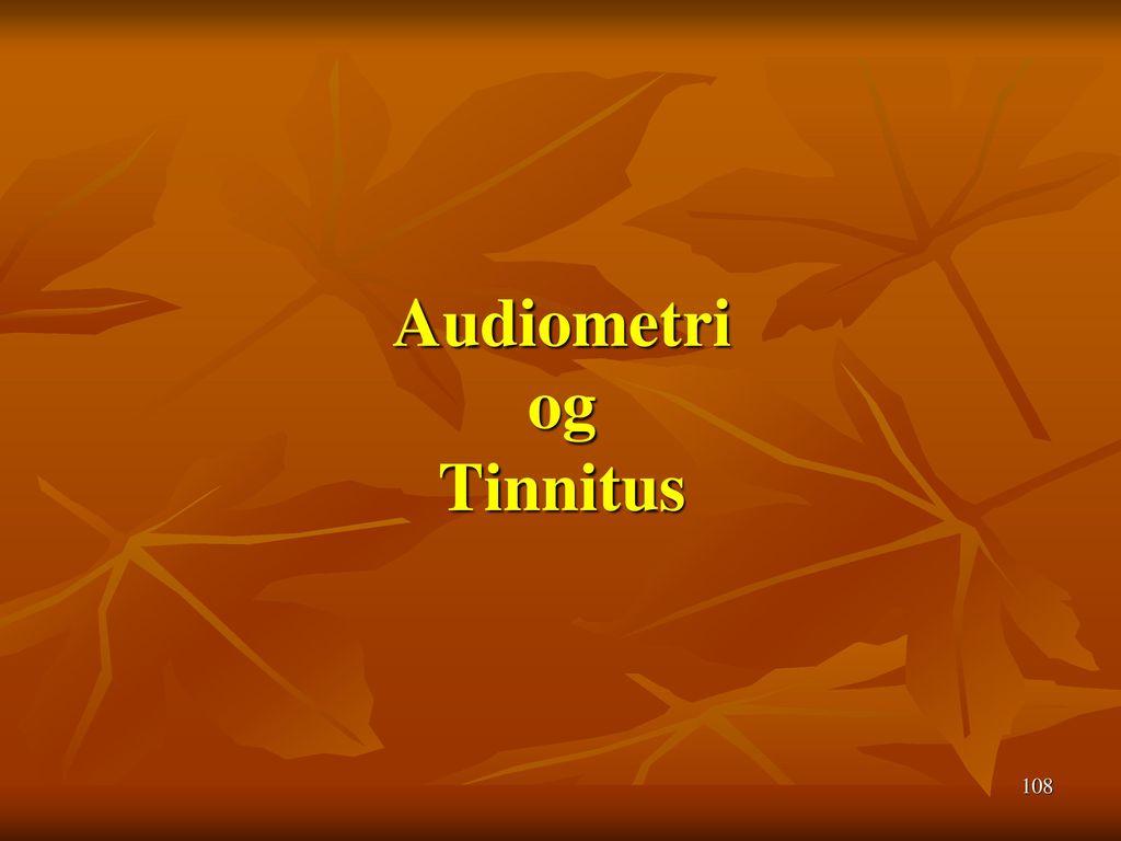 Audiometri og Tinnitus