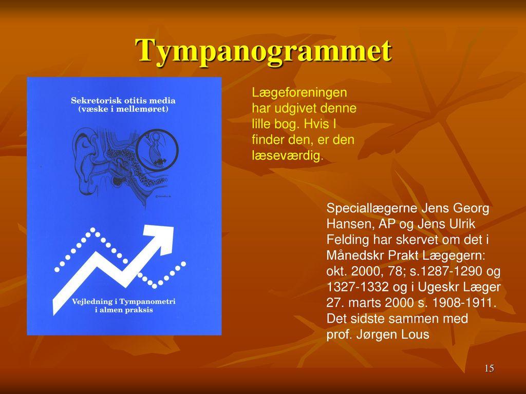 Tympanogrammet Lægeforeningen har udgivet denne lille bog. Hvis I finder den, er den læseværdig.