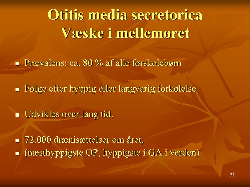 Otitis media secretorica Væske i mellemøret