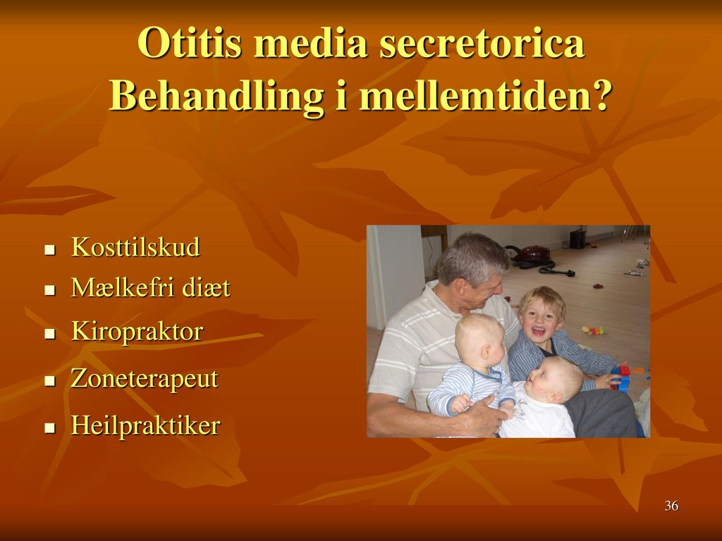 Otitis media secretorica Behandling i mellemtiden