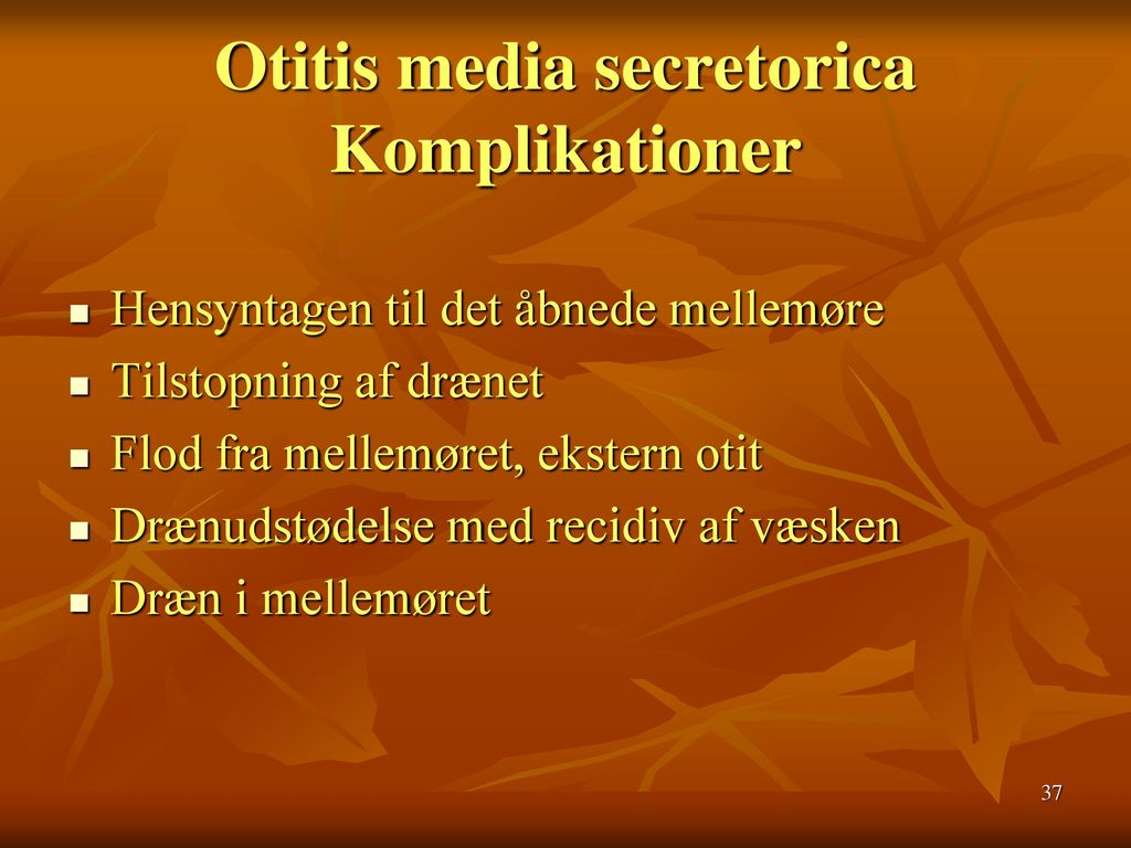 Otitis media secretorica Komplikationer