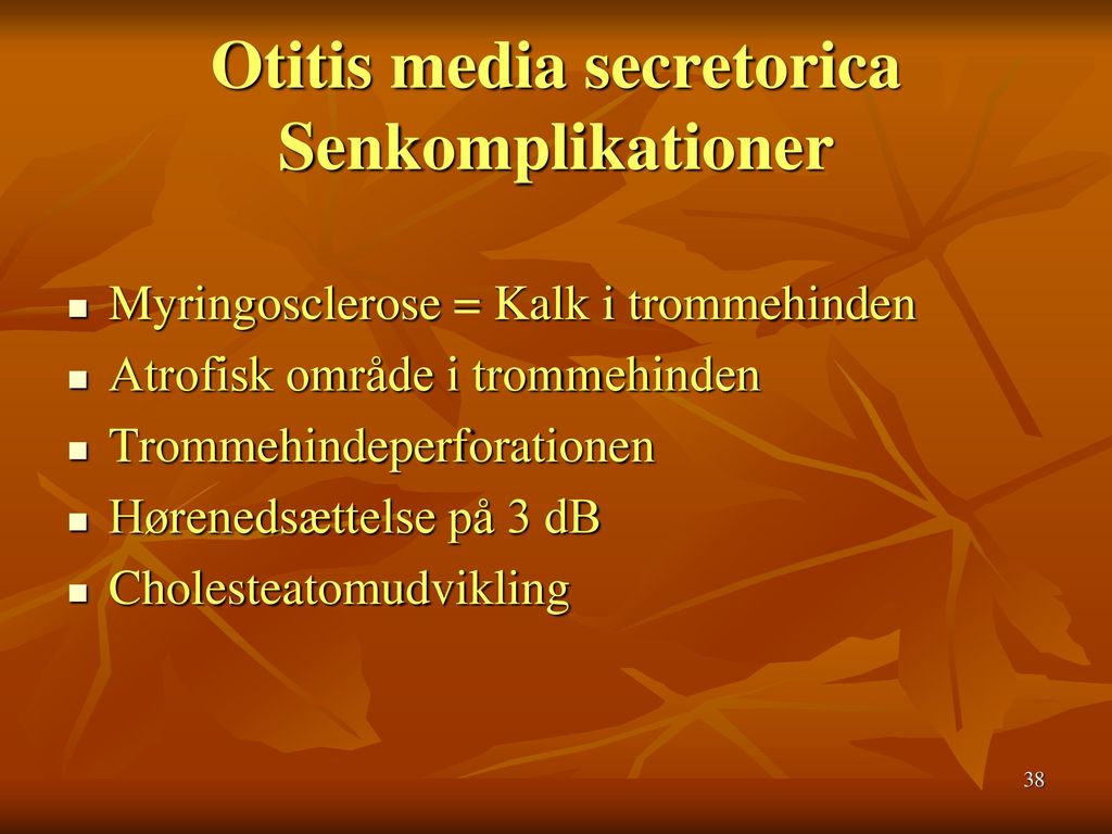 Otitis media secretorica Senkomplikationer