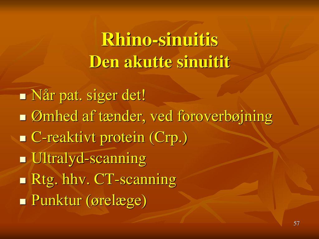 Rhino-sinuitis Den akutte sinuitit