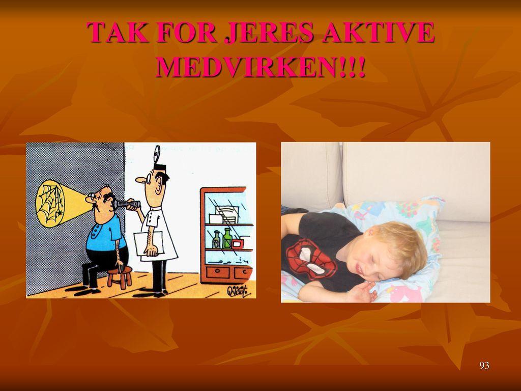TAK FOR JERES AKTIVE MEDVIRKEN!!!