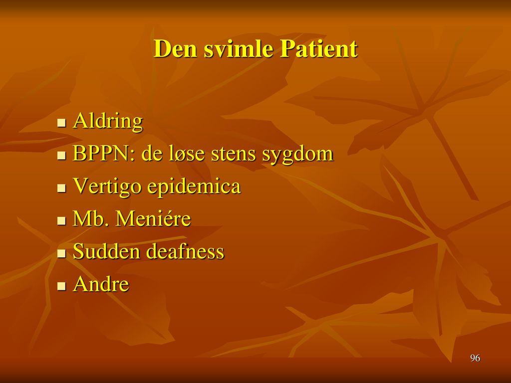 Den svimle Patient Aldring BPPN: de løse stens sygdom
