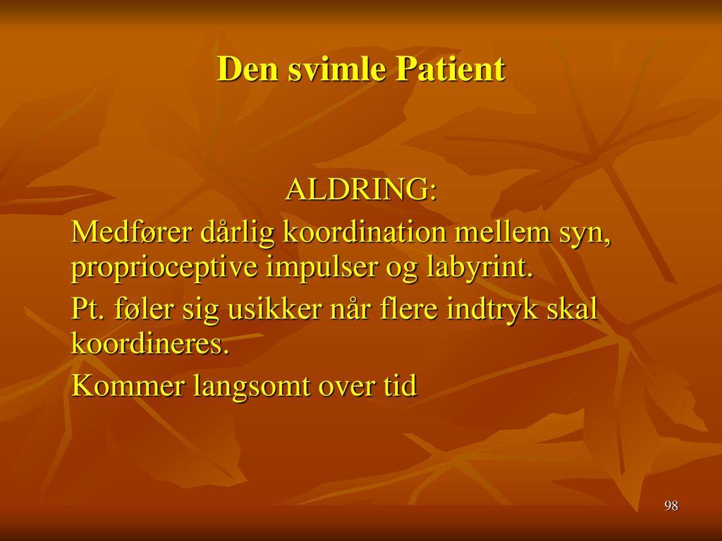 Den svimle Patient ALDRING: