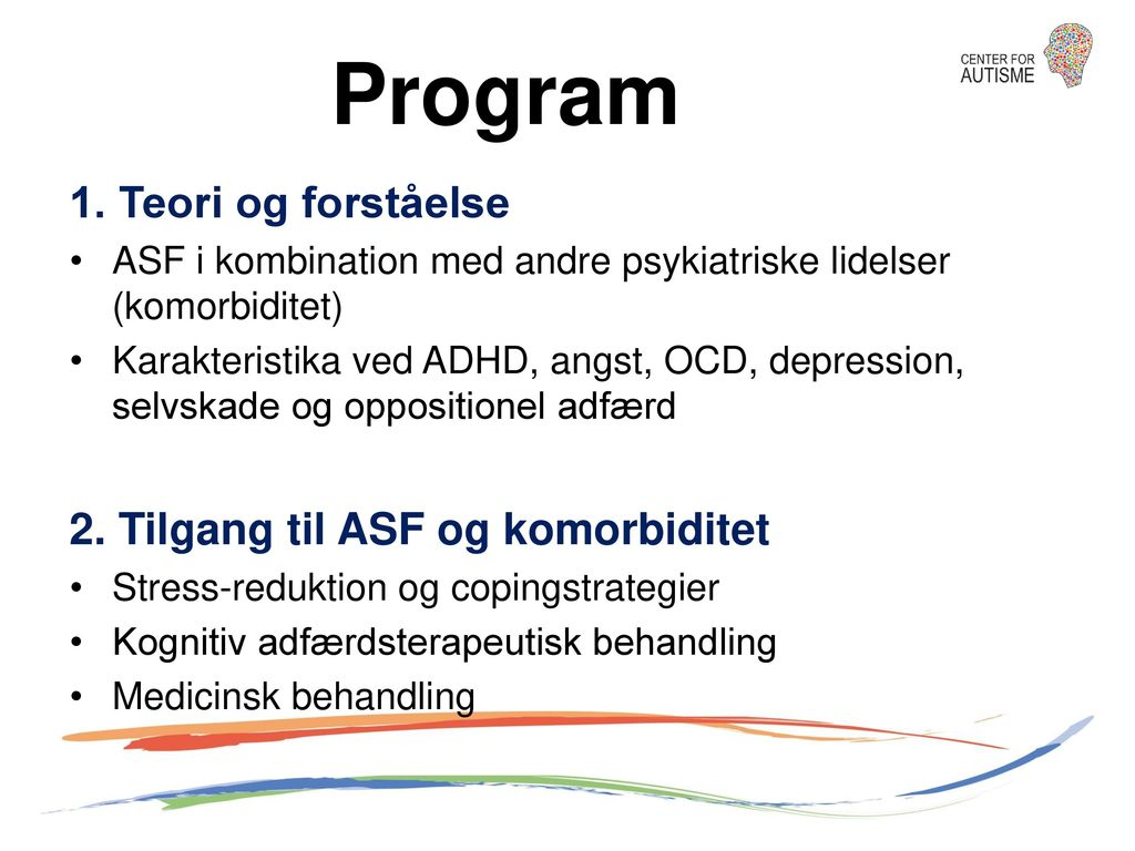 Program 1. Teori og forståelse 2. Tilgang til ASF og komorbiditet