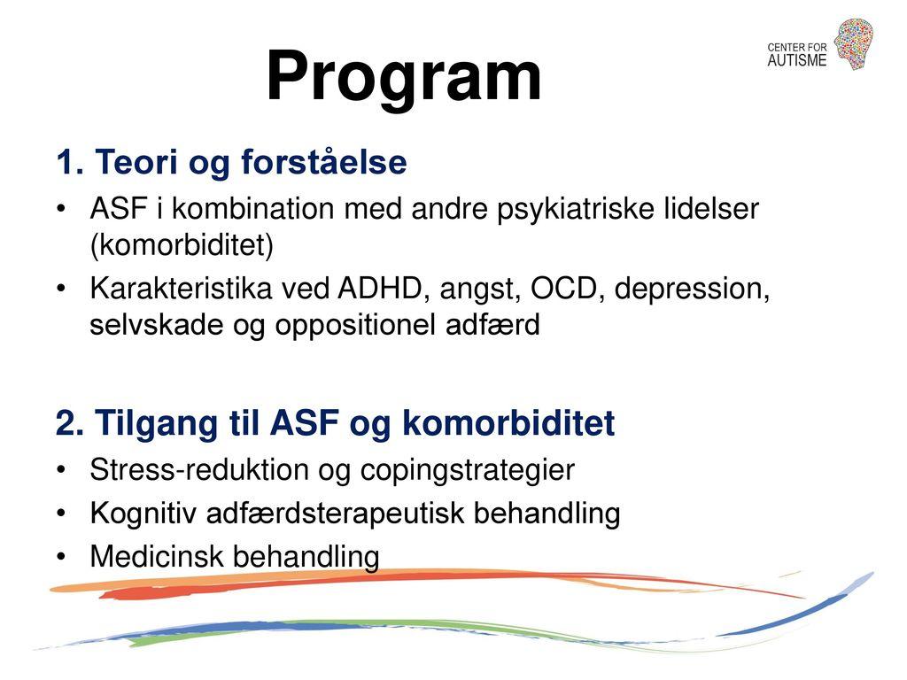 Program 1. Teori og forståelse 2. Tilgang til ASF og komorbiditet