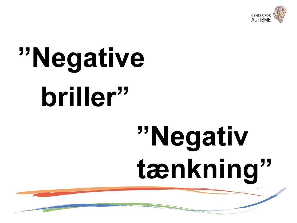 Negative briller Negativ tænkning