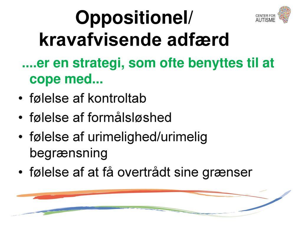 Oppositionel/ kravafvisende adfærd