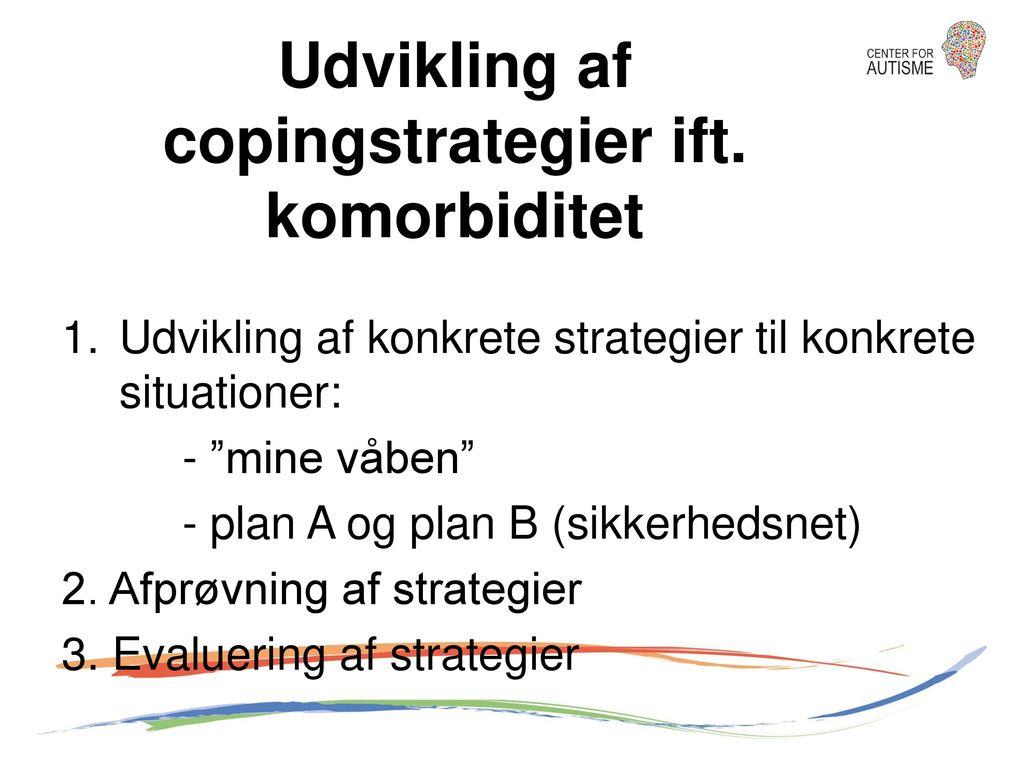 Udvikling af copingstrategier ift. komorbiditet