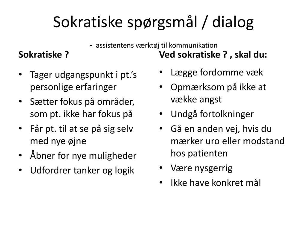 Sokratiske spørgsmål / dialog - assistentens værktøj til kommunikation