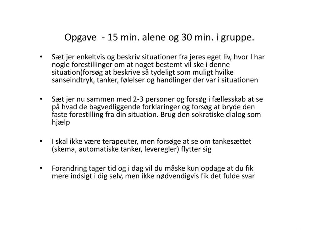 Opgave - 15 min. alene og 30 min. i gruppe.