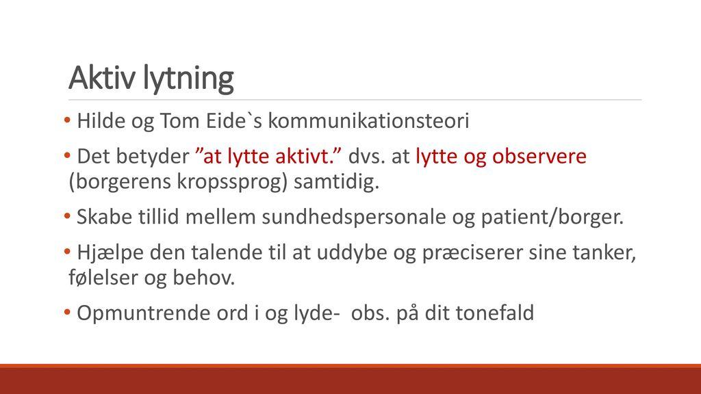 Aktiv lytning Hilde og Tom Eide`s kommunikationsteori