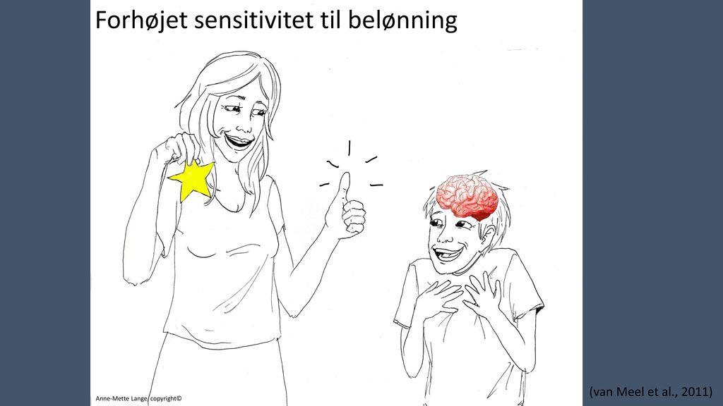 Forhøjet sensitivitet til belønning