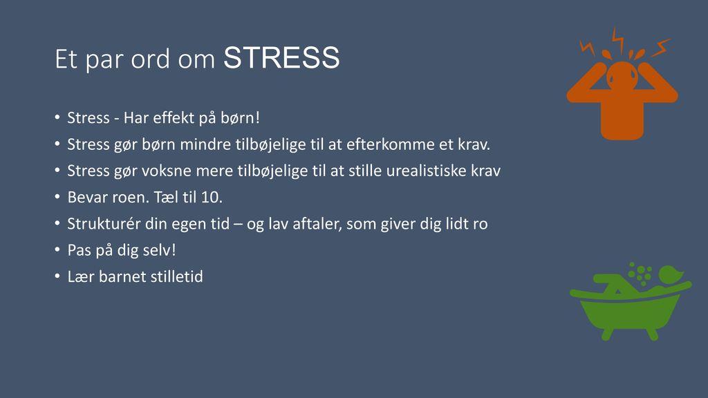 Et par ord om STRESS Stress - Har effekt på børn!