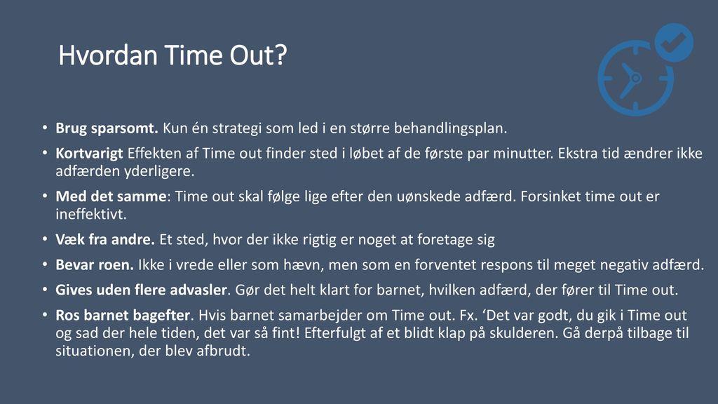 Hvordan Time Out Brug sparsomt. Kun én strategi som led i en større behandlingsplan.