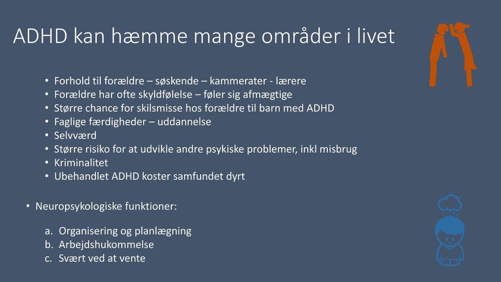 ADHD kan hæmme mange områder i livet
