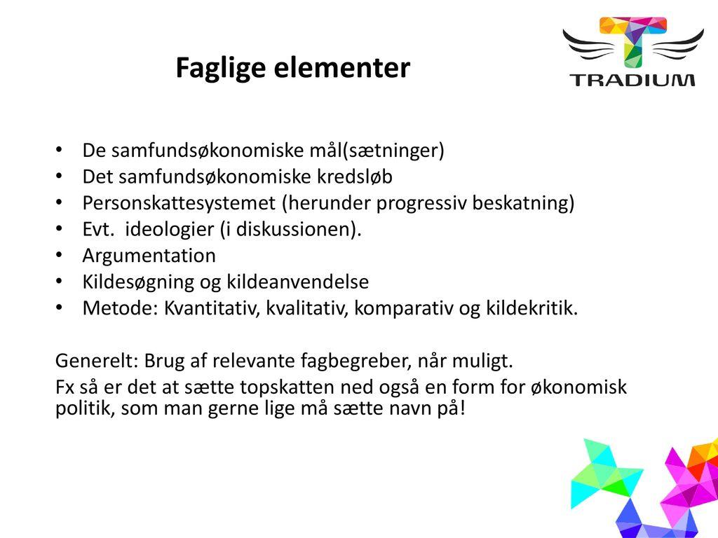 Faglige elementer De samfundsøkonomiske mål(sætninger)