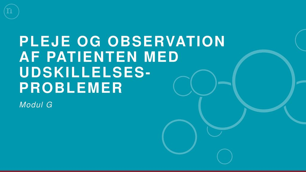 Pleje og observation af patienten med udskillelses-problemer