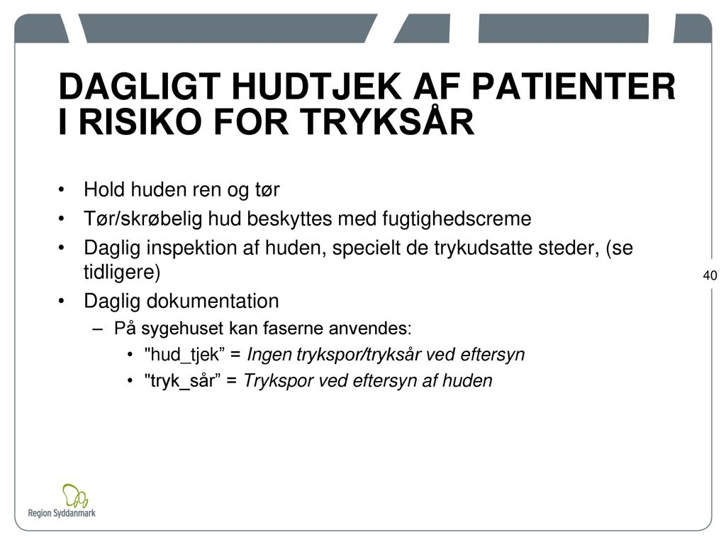 DAGLIGT HUDTJEK AF PATIENTER I RISIKO FOR TRYKSÅR