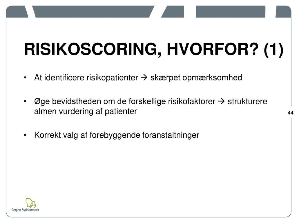 RISIKOSCORING, HVORFOR (1)