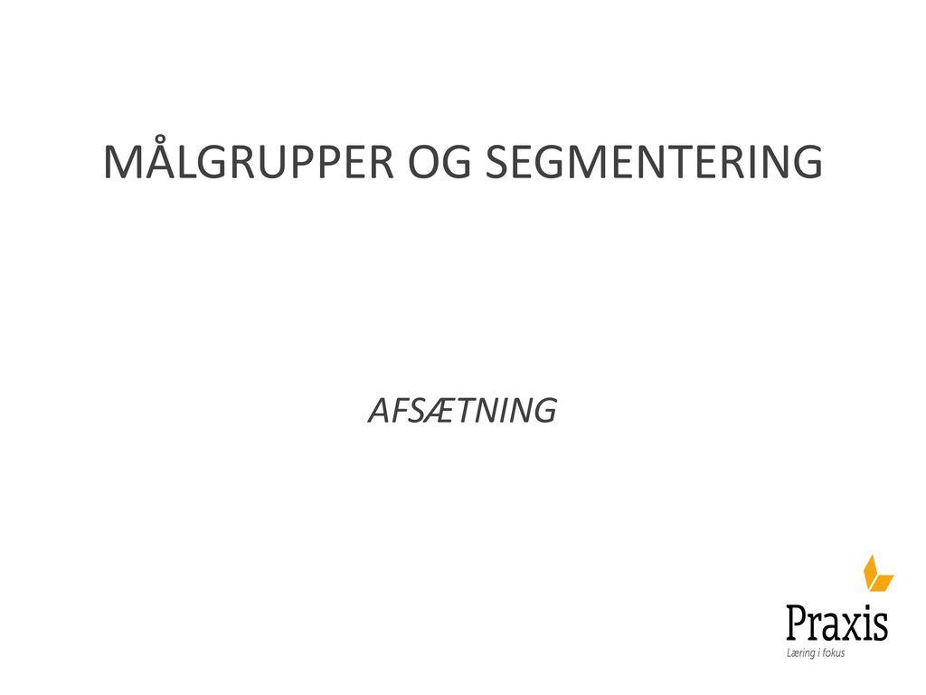 Målgrupper og segmentering