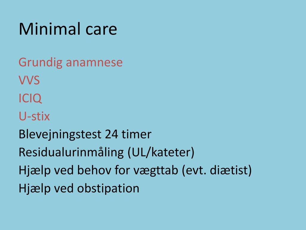 Minimal care