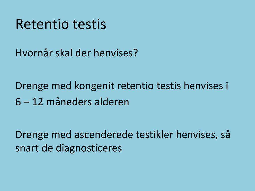 Retentio testis Hvornår skal der henvises