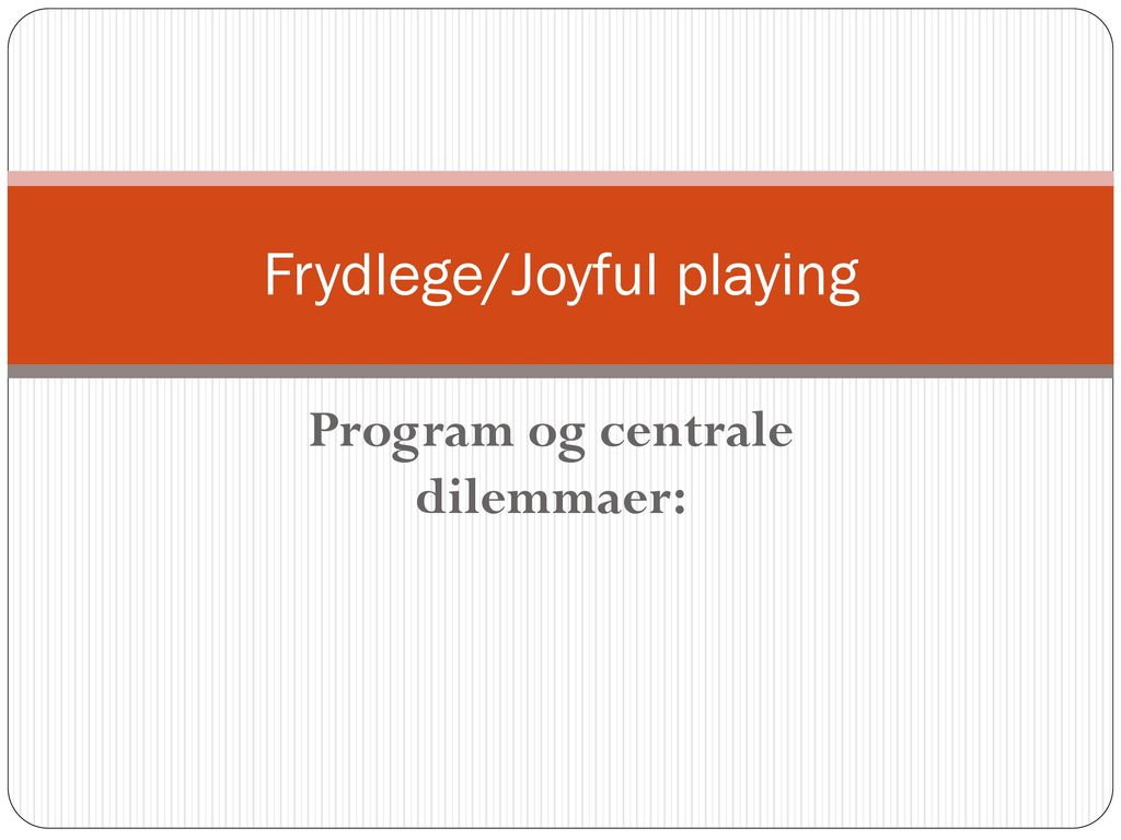 Frydlege/Joyful playing
