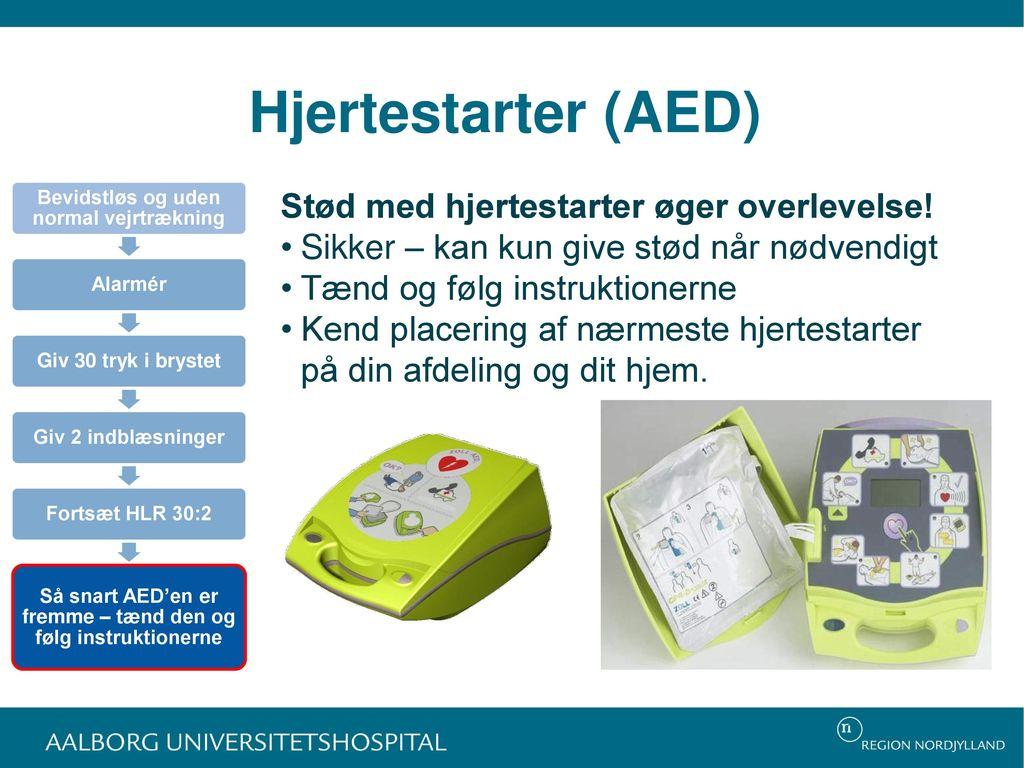 Hjertestarter (AED) Stød med hjertestarter øger overlevelse!