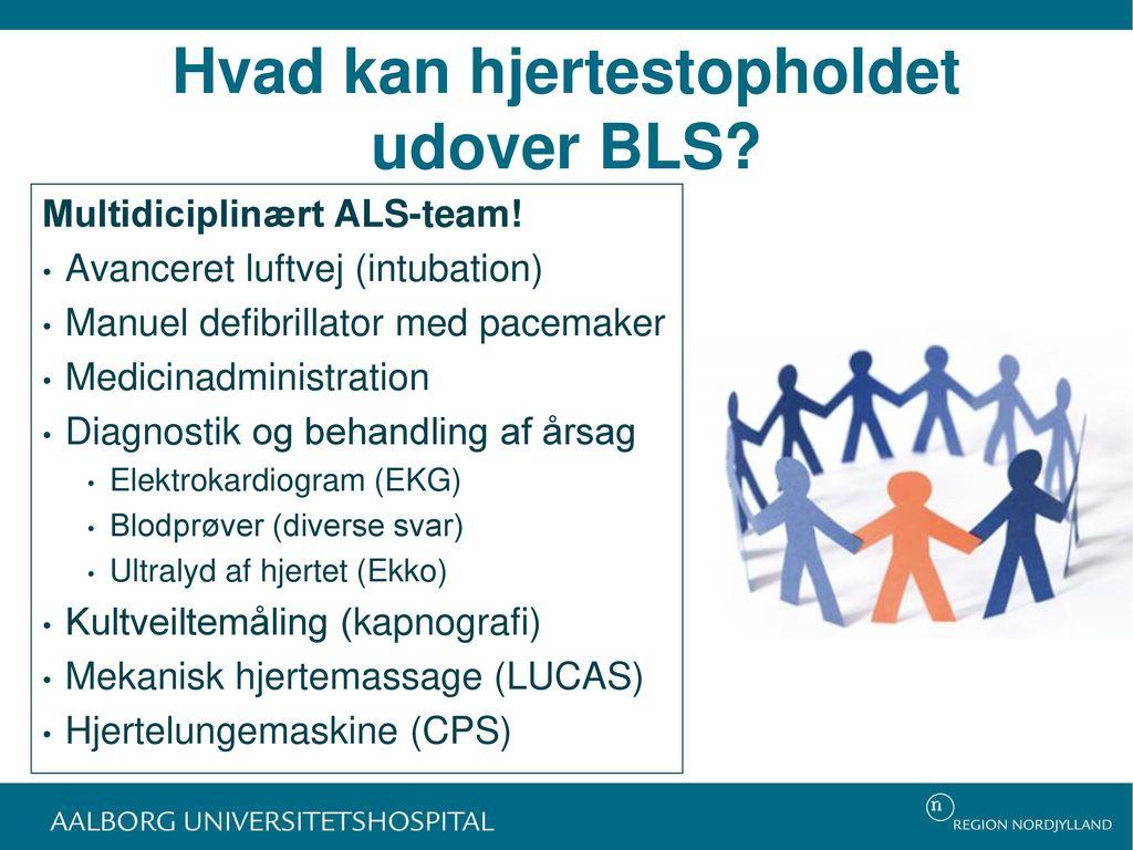Hvad kan hjertestopholdet udover BLS