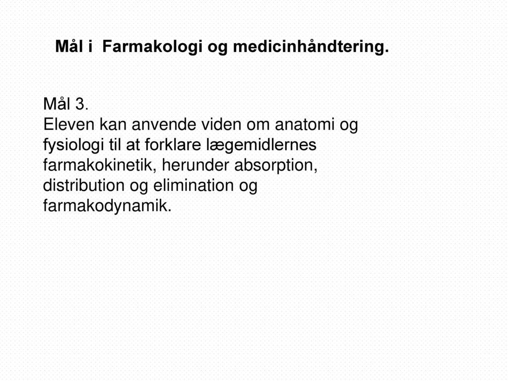 Mål i Farmakologi og medicinhåndtering.