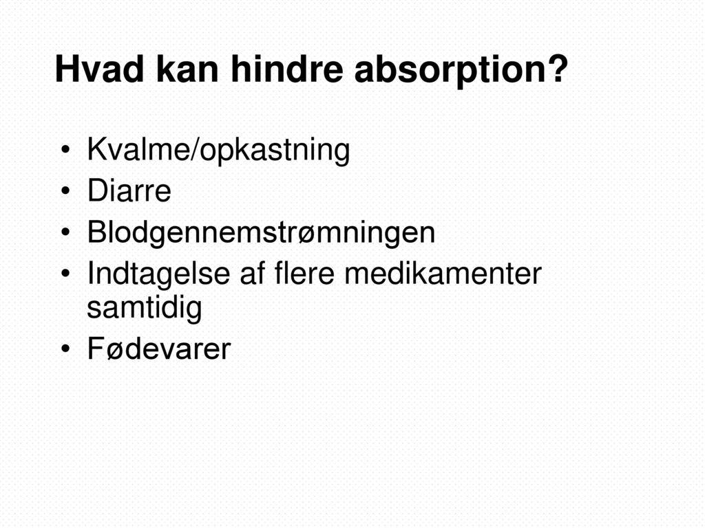 Hvad kan hindre absorption