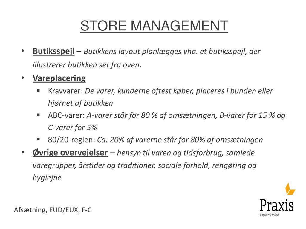 Store management Butiksspejl – Butikkens layout planlægges vha. et butiksspejl, der illustrerer butikken set fra oven.