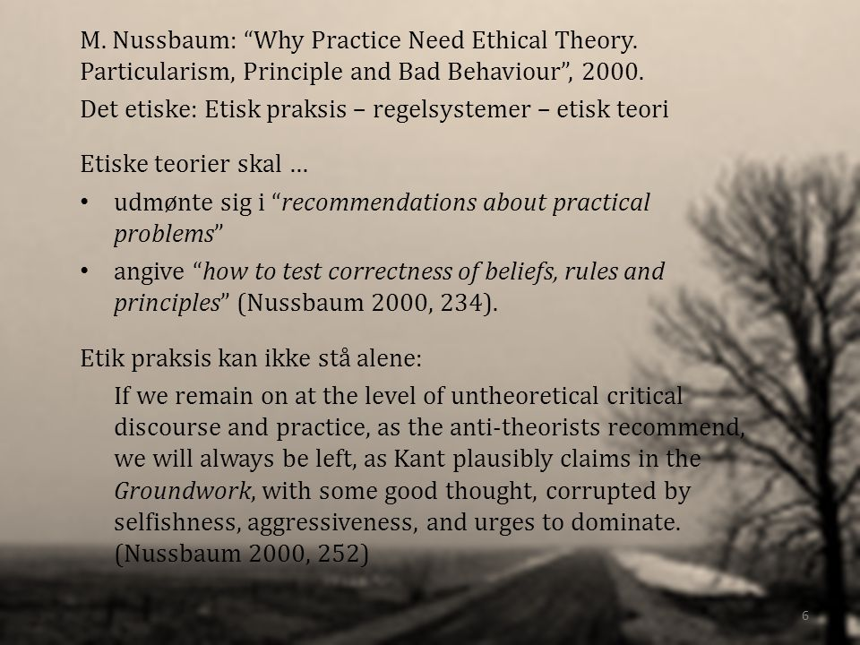 M. Nussbaum: Why Practice Need Ethical Theory