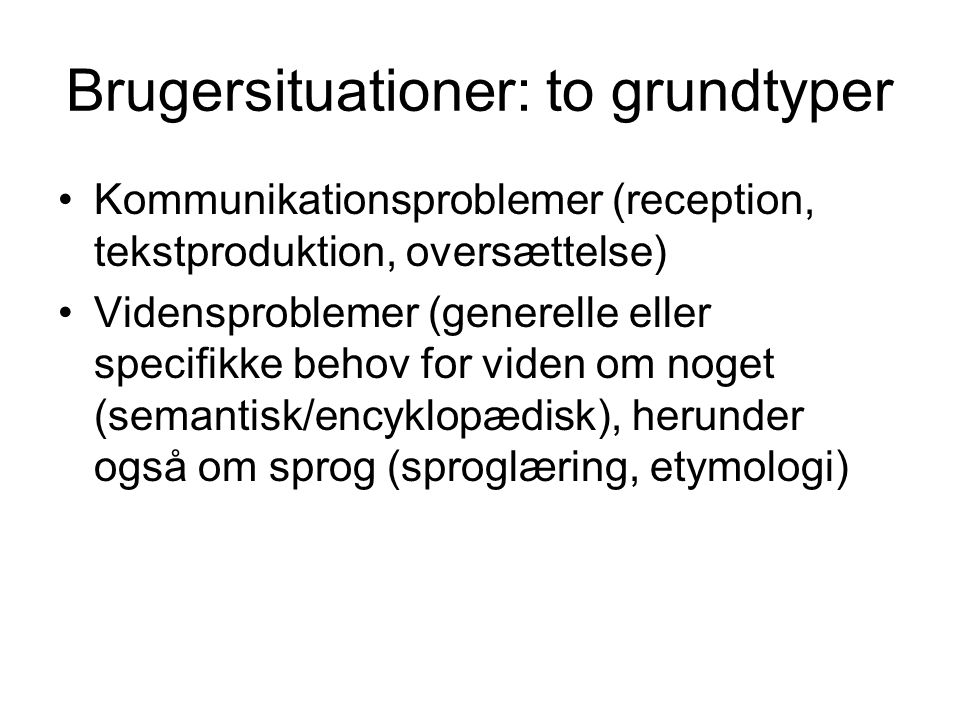 Brugersituationer: to grundtyper