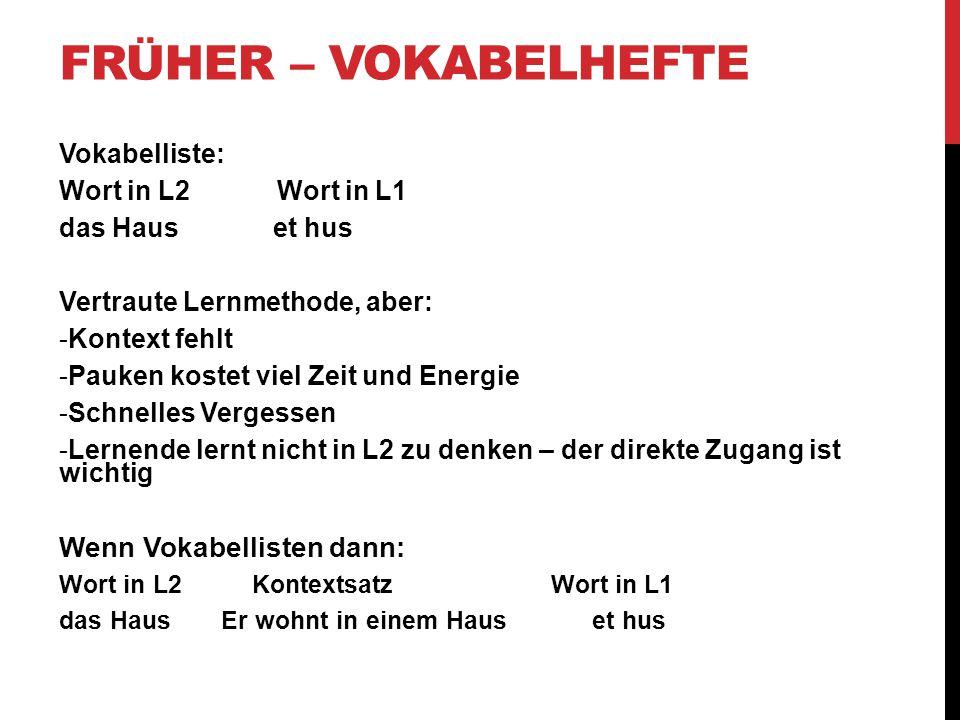 Früher – Vokabelhefte Wenn Vokabellisten dann: Vokabelliste: