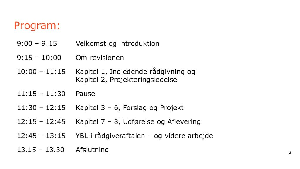 Program: 9:00 – 9:15 Velkomst og introduktion