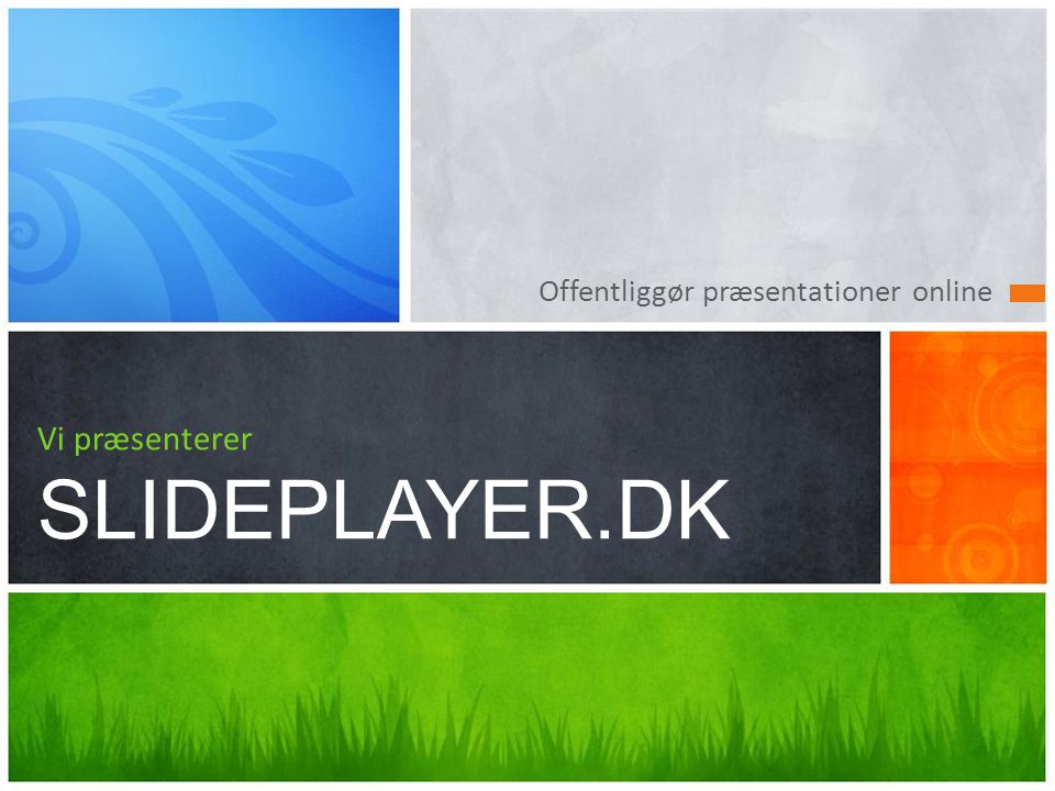 Vi præsenterer SLIDEPLAYER.DK