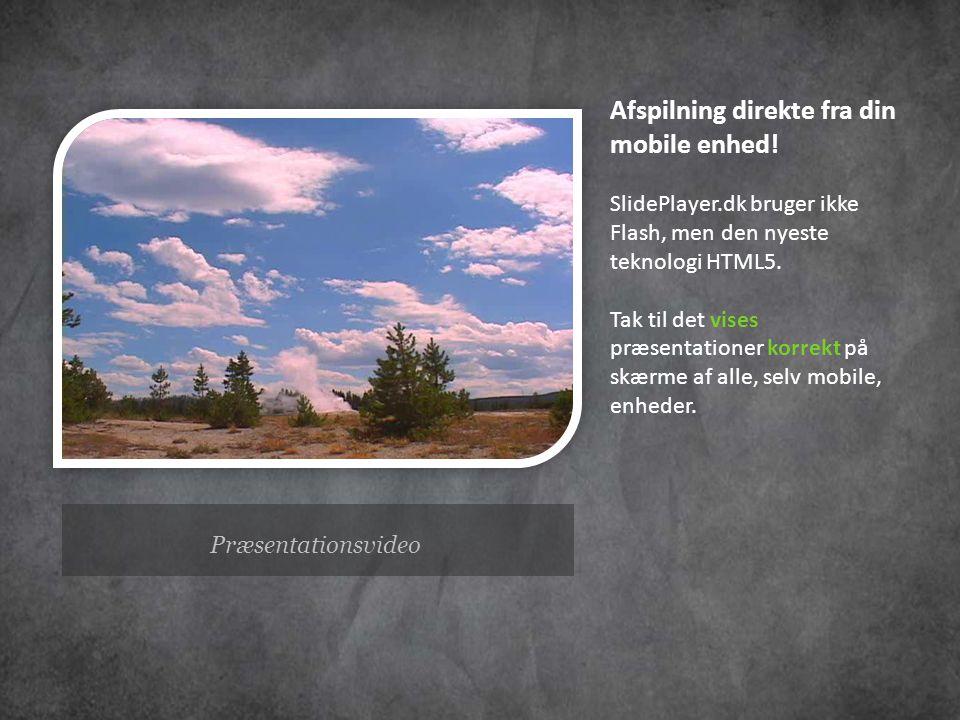 Afspilning direkte fra din mobile enhed!
