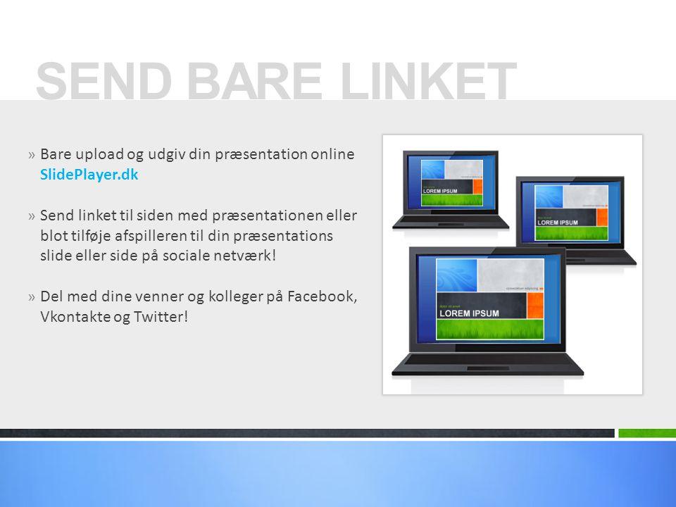 SEND BARE LINKET Bare upload og udgiv din præsentation online SlidePlayer.dk.