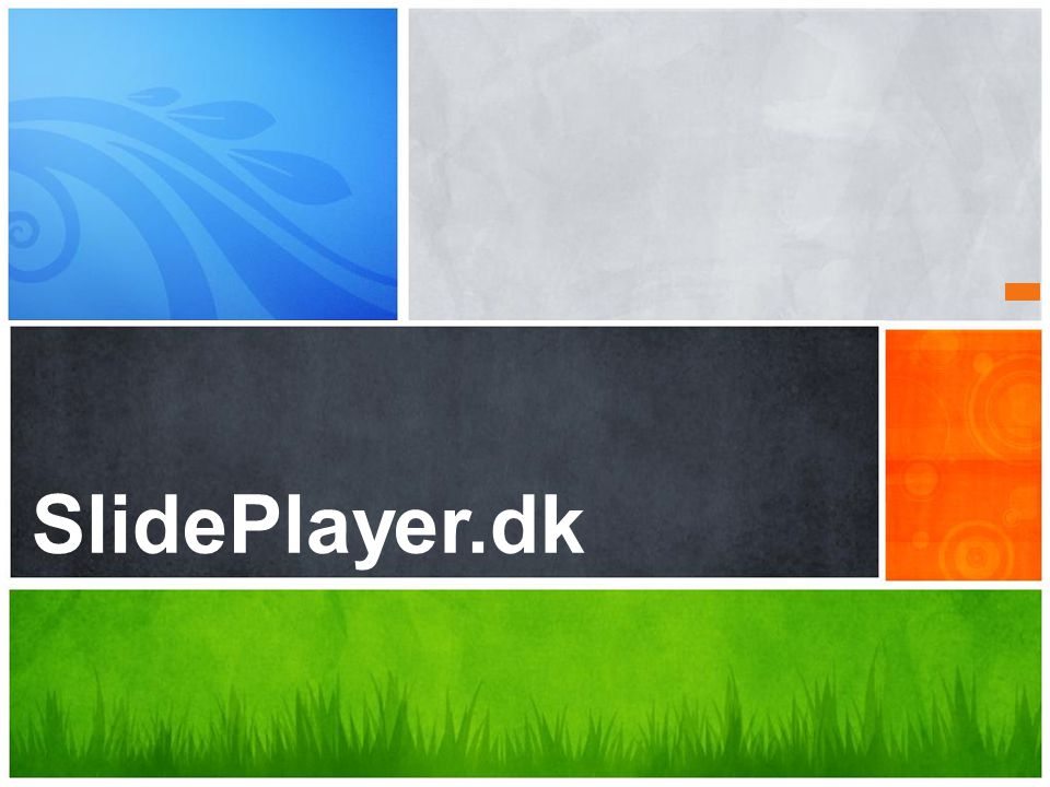 SlidePlayer.dk Hvad er din meddelelse