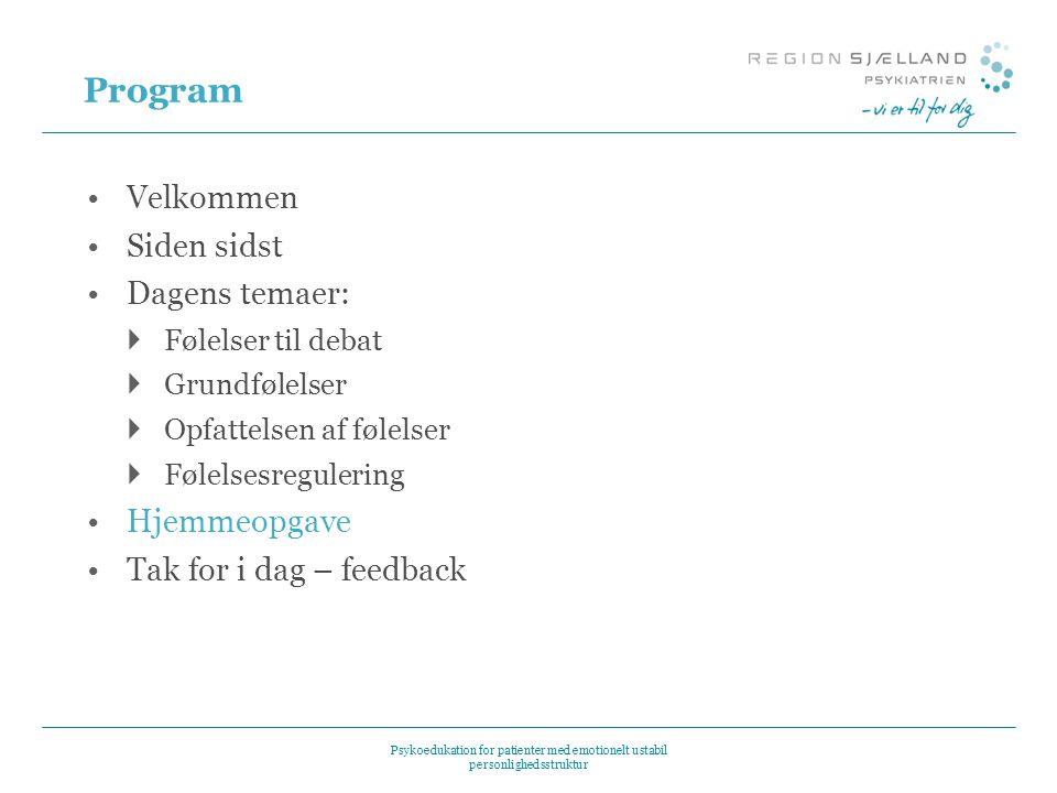 Program Velkommen Siden sidst Dagens temaer: Hjemmeopgave