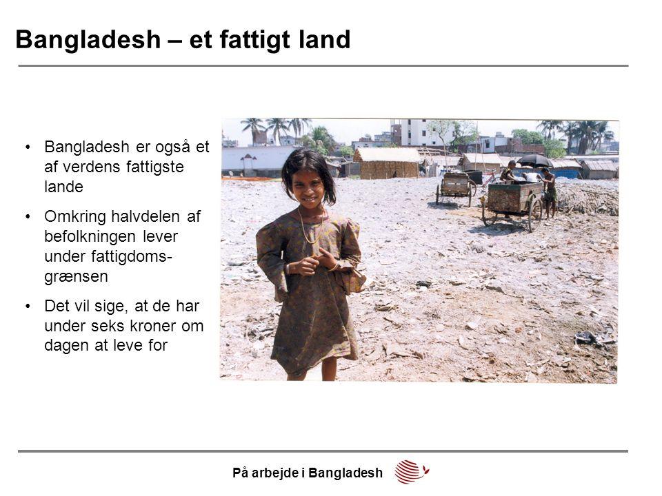 Bangladesh – et fattigt land