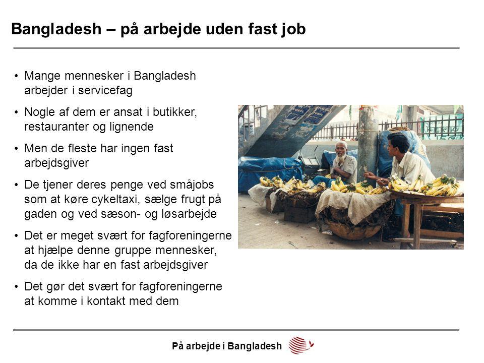 Bangladesh – på arbejde uden fast job
