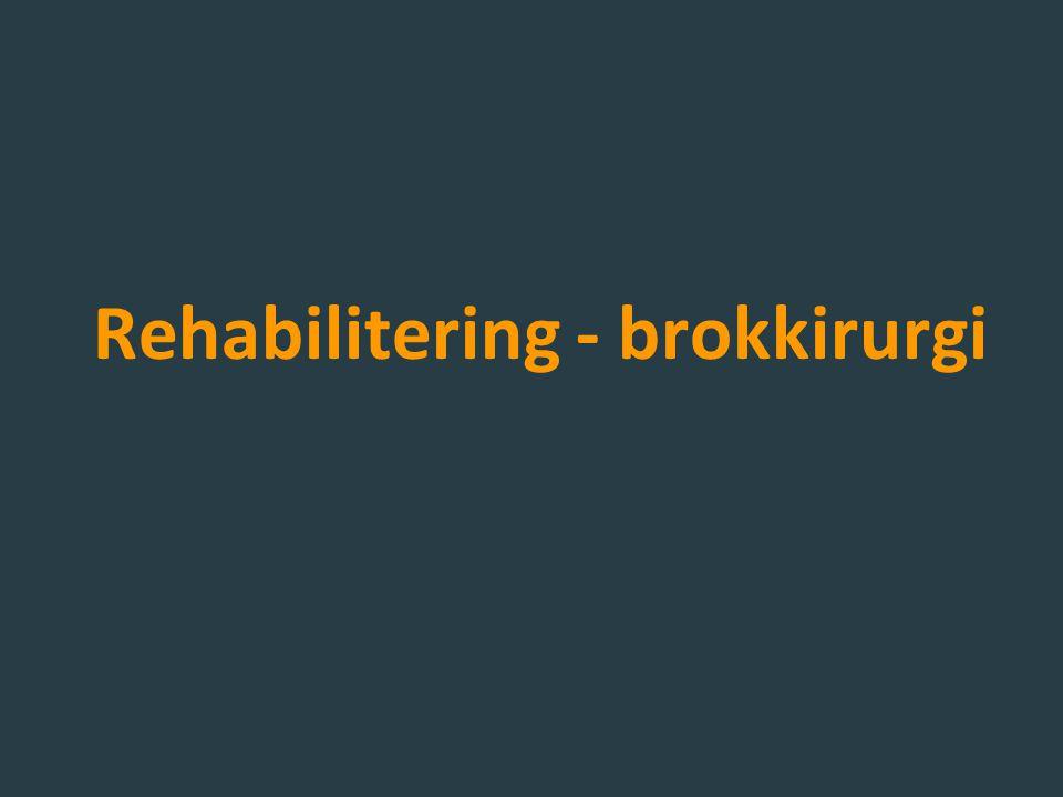 Rehabilitering - brokkirurgi