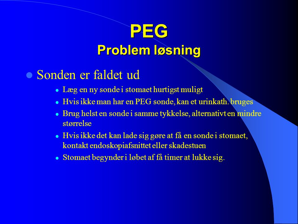 PEG Problem løsning Sonden er faldet ud