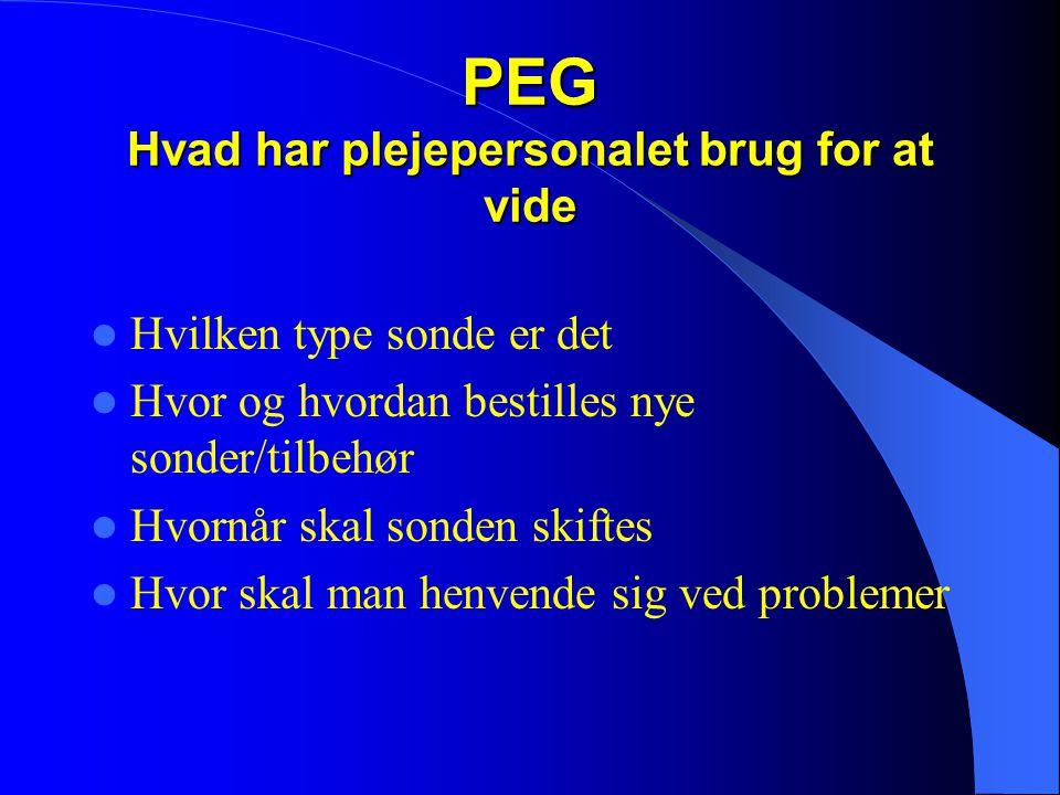 PEG Hvad har plejepersonalet brug for at vide