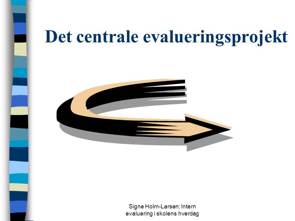 Det centrale evalueringsprojekt
